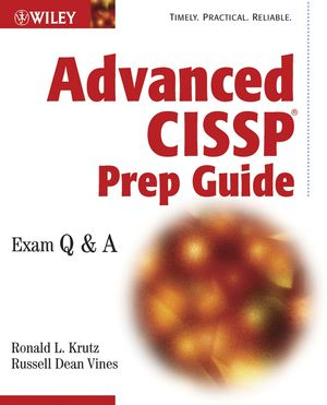 Advanced CISSP Prep Guide: Exam Q&A (0471236632) cover image