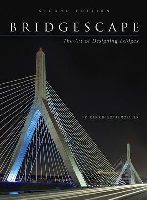 Bridgescape: The Art of Designing Bridges, 2nd Edition