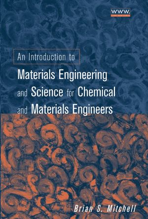 An Introduction to Materials Engineering and Science for Chemical and Materials Engineers (0471436232) cover image