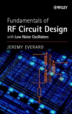 Fundamentals of RF Circuit Design: with Low Noise Oscillators