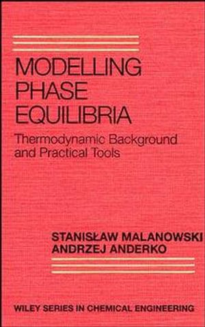 Modelling Phase Equilibria: Thermodynamic Background and Practical Tools (0471571032) cover image