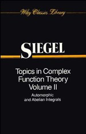 Topics in Complex Function Theory, Volume 2: Automorphic Functions and Abelian Integrals