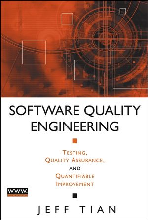 Software Quality Engineering: Testing, Quality Assurance, and Quantifiable Improvement (0471722332) cover image