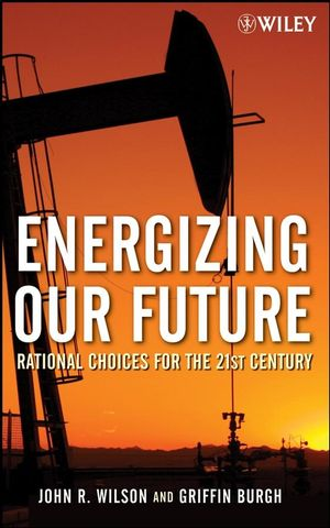 Energizing Our Future: Rational Choices for the 21st Century