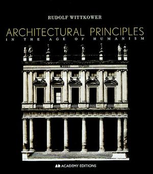 Architectural Principles in the Age of Humanism, 2nd Edition