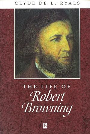 The Life of Robert Browning (0631200932) cover image