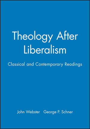 Theology After Liberalism: Classical and Contemporary Readings