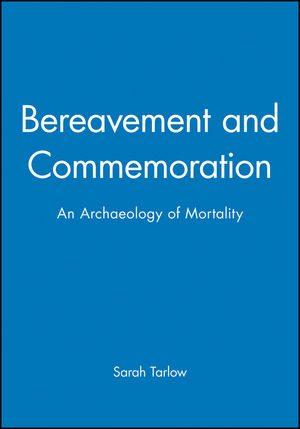 Bereavement and Commemoration: An Archaeology of Mortality (0631206132) cover image
