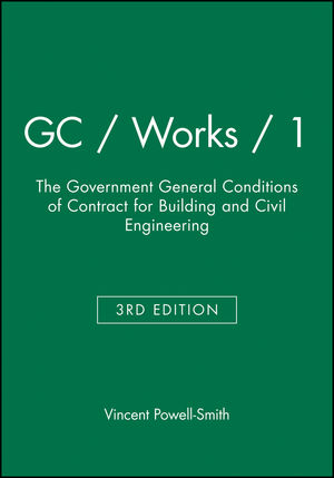 GC / Works / 1: The Government General Conditions of Contract for Building and Civil Engineering, 3rd Edition