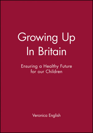 Growing Up In Britain: Ensuring a Healthy Future for our Children