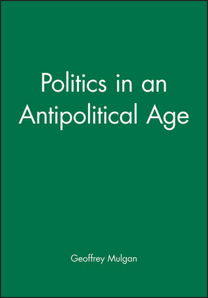 Politics in an Antipolitical Age (0745608132) cover image