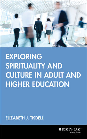 Exploring Spirituality and Culture in Adult and Higher Education (0787957232) cover image