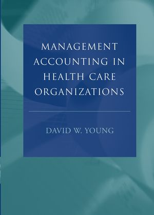 Management Accounting in Health Care Organizations