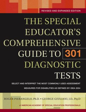 The Special Educator's Comprehensive Guide to 301 Diagnostic Tests, Revised and Expanded Edition