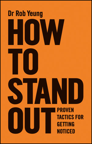How to Stand Out: Proven Tactics for Getting Noticed (0857084232) cover image