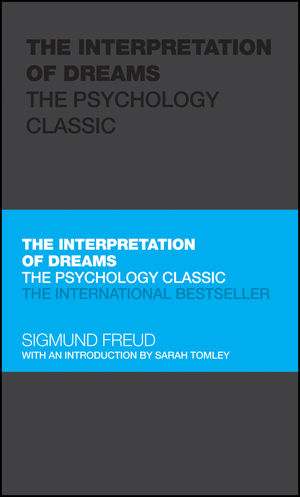 The Interpretation of Dreams: The Psychology Classic