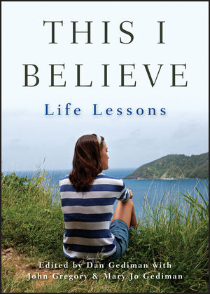 This I Believe: Life Lessons (1118097432) cover image