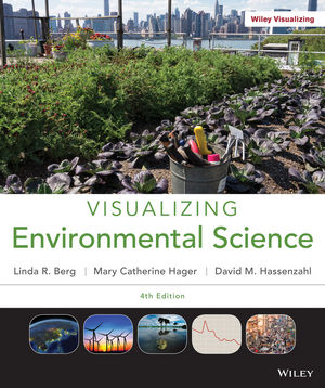 Visualizing Environmental Science, 4th Edition