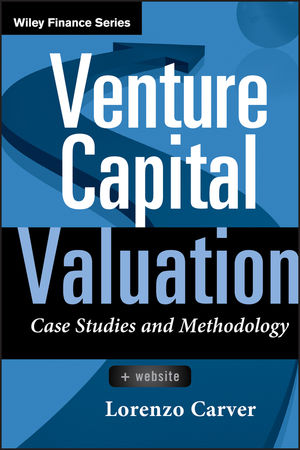 Venture Capital Valuation: Case Studies and Methodology (1118182332) cover image