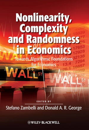 Nonlinearity, Complexity and Randomness in Economics: Towards Algorithmic Foundations for Economics (1118300432) cover image