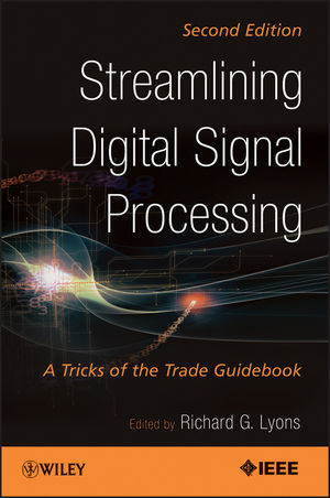 Streamlining Digital Signal Processing: A Tricks of the Trade Guidebook, 2nd Edition (1118316932) cover image