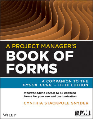 A Project Manager's Book of Forms: A Companion to the PMBOK Guide, 2 edition