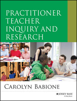 Practitioner Teacher Inquiry and Research (1118603532) cover image