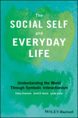 The Social Self And Everyday Life Understanding The World Through