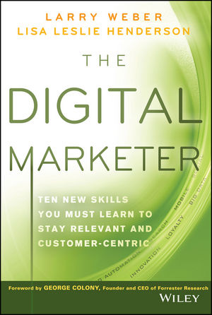 Book Cover Image for The Digital Marketer: Ten New Skills You Must Learn to Stay Relevant and Customer-Centric