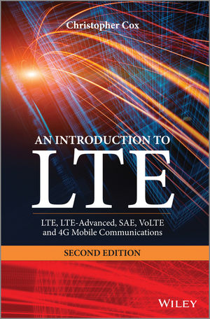 An Introduction to LTE: LTE, LTE-Advanced, SAE, VoLTE and 4G Mobile Communications, 2nd Edition (1118818032) cover image