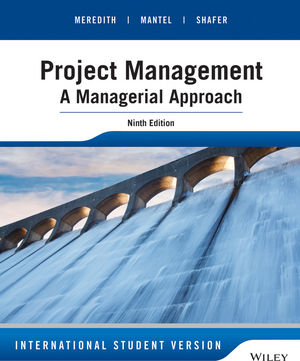 Project Management: A Managerial Approach, 9th Edition International Student Version