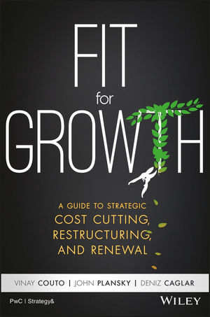 Fit for Growth: A Guide to Strategic Cost Cutting, Restructuring, and Renewal (1119268532) cover image