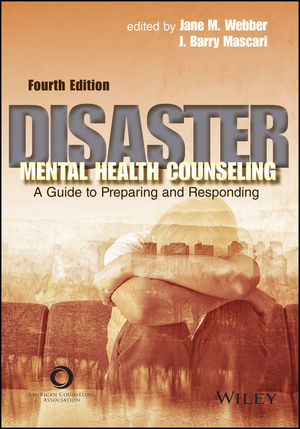 Disaster Mental Health Counseling: A Guide to Preparing and Responding, 4th Edition