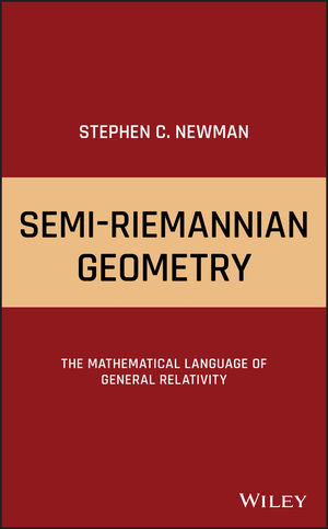 Semi-Riemannian Geometry: The Mathematical Language of General Relativity