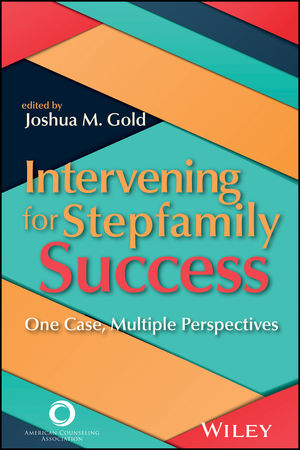 Intervening for Stepfamily Success: One Case, Multiple Perspectives