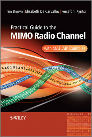 Practical Guide to MIMO Radio Channel: with MATLAB Examples (1119945232) cover image