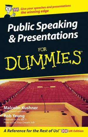 Public Speaking and Presentations for Dummies, UK Edition