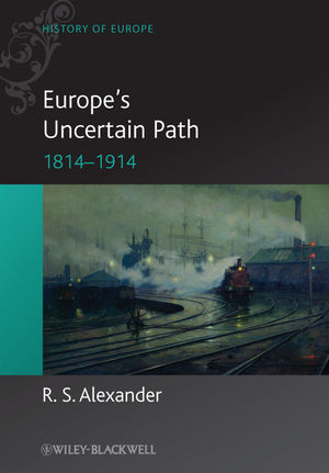 Europe's Uncertain Path 1814-1914: State Formation and Civil Society (1405100532) cover image