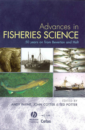 Advances in Fisheries Science: 50 Years on From Beverton and Holt