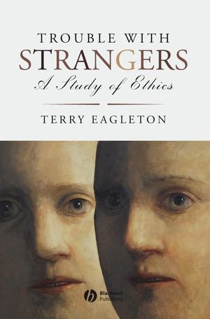 Trouble with Strangers: A Study of Ethics