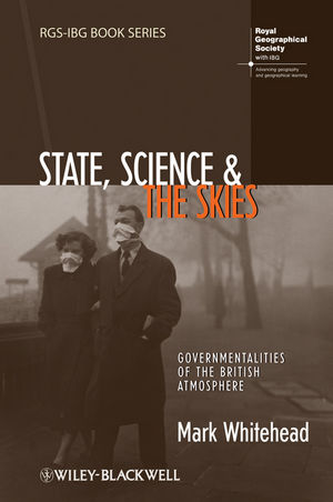 State, Science and the Skies: Governmentalities of the British Atmosphere (1405191732) cover image
