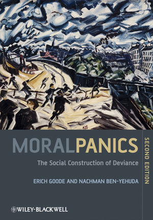 Moral Panics: The Social Construction of Deviance, 2nd Edition (1444307932) cover image
