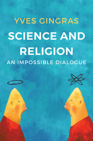 Science and Religion: An Impossible Dialogue (1509518932) cover image