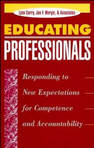 Educating Professionals: Responding to New Expectations for Competence and Accountability
