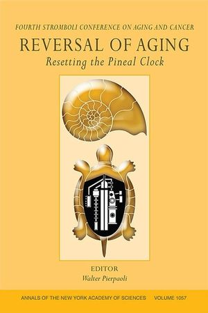 Reversal of Aging: Resetting the Pineal Clock (Fourth Stromboli Conference on Aging and Cancer), Volume 1057 (1573316032) cover image