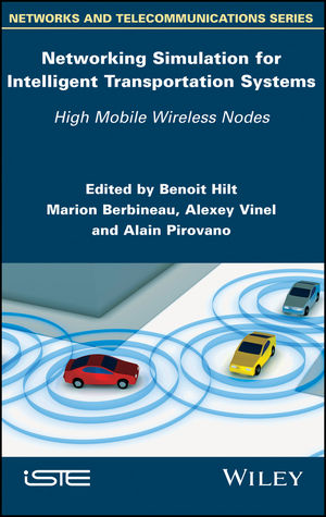 Networking Simulation for Intelligent Transportation Systems: High Mobile Wireless Nodes (1848218532) cover image