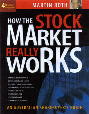 How the Stock Market Really Works, 4th Edition (1876627832) cover image
