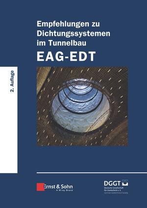Empfehlungen zu Dichtungssystemen im Tunnelbau EAG-EDT, 2. Auflage