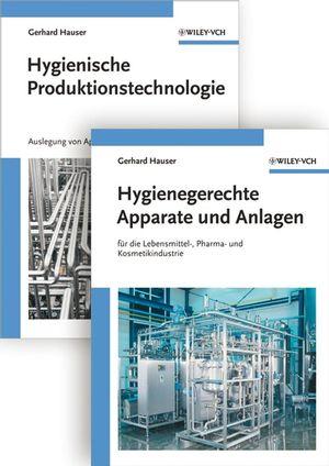 Hygienische Produktion: Band 1 - Hygienische Produktionstechnologie and 2 - Hygienegerechte Apparate und Anlagen