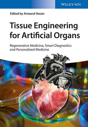 Tissue Engineering for Artificial Organs: Regenerative Medicine, Smart Diagnostics and Personalized Medicine, 2 Volume Set